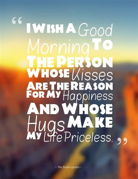 I Wish A Good Morning To The Person Whose Kisses Are The